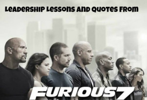 12 Leadership Lessons And Quotes From Furious 7 (Fast And Furious 7)