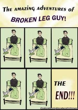 Amazing Adventures Of A Broken Leg Guy