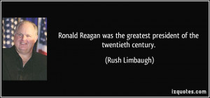 Ronald Reagan was the greatest president of the twentieth century ...