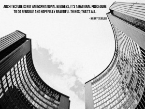 Architecture is not an inspirational business, it's a rational ...