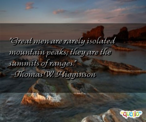 Great men are rarely isolated mountain peaks ; they are the summits of ...