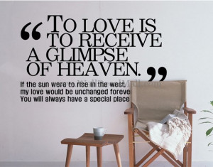 To Love Is To Receive A Glimpse Of Heaven Quotes Wall Decals
