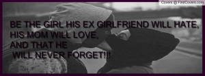 be_the_girl_his_ex_girlfriend_will_hate,his_mom_will_love,_and_he_will ...