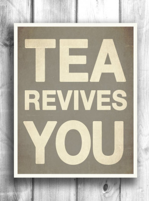 ... print, Quote art, inspirational poster, wall decor, tea print