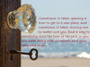 ... Door of the past so you can walk away with no regrets and your head