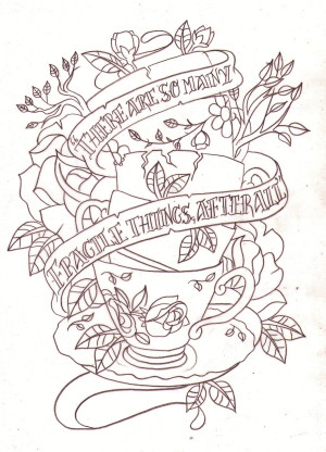 tea cup quote tattoo sketch by nevermore ink designs interfaces tattoo ...