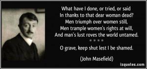 that dear woman dead? Men triumph over women still, Men trample women ...