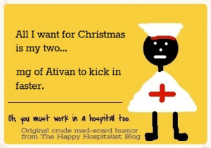 All I want for Christmas is my two... mg of Ativan to kick in faster ...