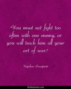 ... With One Enemy Or You Will Teach Him All Your Art Of War - Enemy Quote