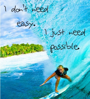 ... Quotes, Awesome Quotes, Surf Quotes, Bethany Hamilton Quotes, Soul