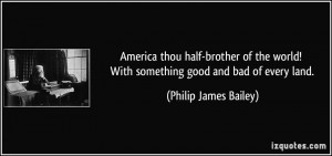 America thou half-brother of the world! With something good and bad of ...