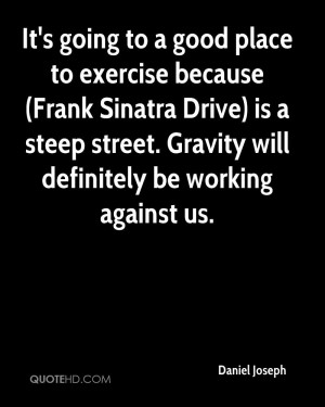 It's going to a good place to exercise because (Frank Sinatra Drive ...