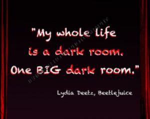 Tim Burton Beetlejuice Lydia Deetz Goth Quote Art 5x7 Black Matte