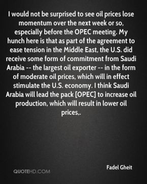 ... oil exporter -- in the form of moderate oil prices, which will in