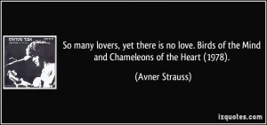 So many lovers, yet there is no love. Birds of the Mind and Chameleons ...
