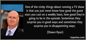 More Shawn Ryan Quotes