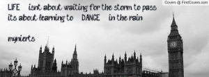 LIFE isn't about waiting for the storm to pass it's about learning to ...