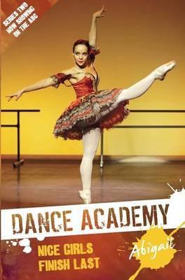 Abigail - Nice Girls Finish Last : Dance Academy Series 2 - Bruno ...