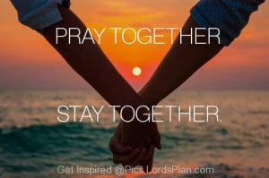 together, Couples who pray together always stay together , best quote ...