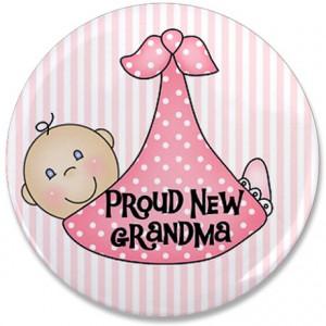 proud new new grandma gifts baby girl new grandma buttons baby girl ...