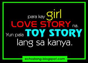 ... 383 Para kay girl LOVE STORY na. Yun pala TOY STORY lang sa kanya