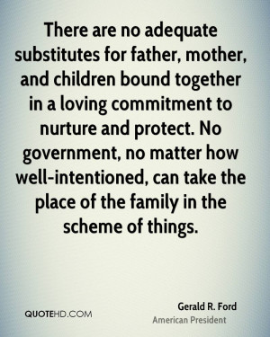 ... well-intentioned, can take the place of the family in the scheme of