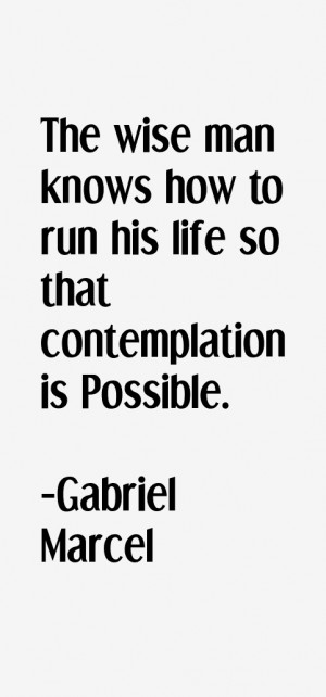 Gabriel Marcel Quotes amp Sayings