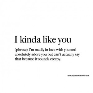 boy, creepy, girl, i like you, like, love, madly, meanings, sayings