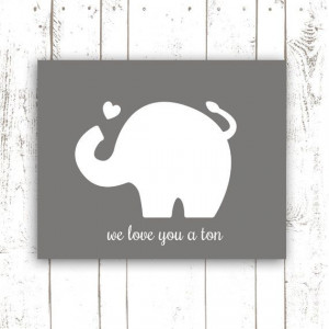 Elephant Print Nursery Print Quote, We Love You a Ton in Grey, 16x20 ...
