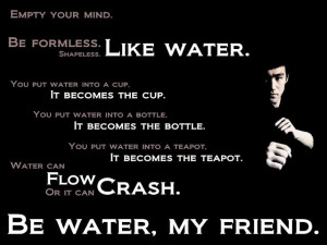 Bruce Lee Quote - Be Like Water