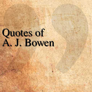 App Quotes of A. J. Bowen