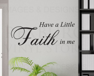 Wall-Decal-Quote-Sticker-Vinyl-Art-Have-a-Little-Faith-in-Me-God ...