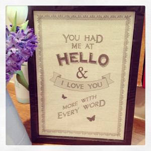 ... Had Me At Hello & I Love You More With Every Word Large Framed Print