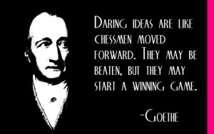 Johann Wolfgang Von Goethe on risk... Checkmate!