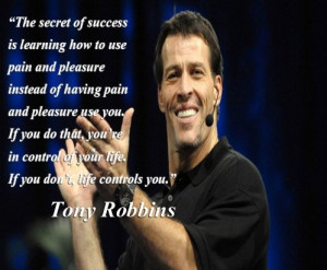 Tony robbins, quotes, sayings, motivational, success, pain, pleasure