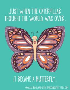 Butterfly Quote Illustration Print by BuckAndLibby on @Etsy Just when ...
