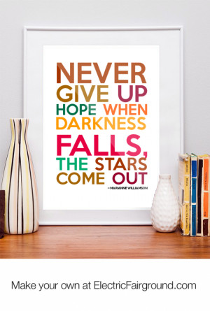 never give up hope when darkness falls, the stars come out