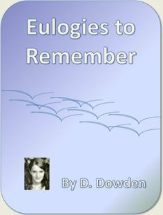 Eulogies to Remember - A Book of Notable and Famous Eulogies by D ...