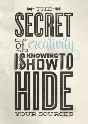 Funny Quotes On Secret Love : life quotes the secret of creativity Life Quotes The secret of ...