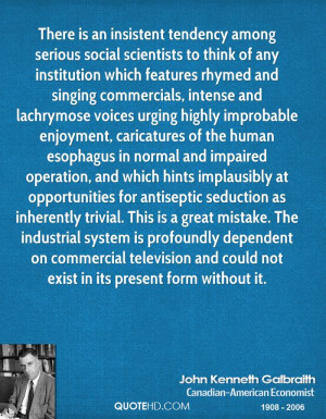 There is an insistent tendency among serious social scientists to ...