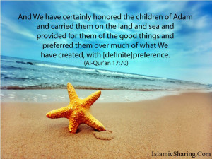 And We have certainly honored the children of Adam and carried them on ...