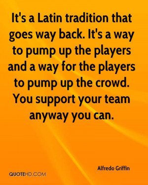 ... players to pump up the crowd. You support your team anyway you can