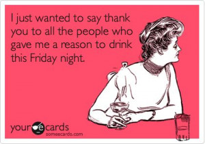 ... is giving you a reason to drink this Friday, just Enjoy! Cheers