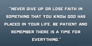 Quotes About Giving Up On Everything Be patient 28 uplifting quotes