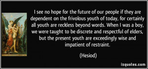 see no hope for the future of our people if they are dependent on ...