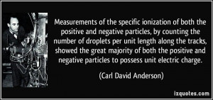 of the specific ionization of both the positive and negative particles ...