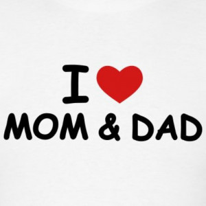 Are you Love your Mom & Dad???