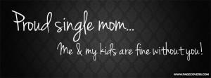 Proud Single Mom Quotes Proud single mom .