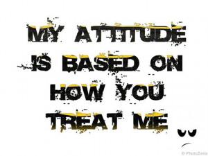 Attitude qoutes Tweet This Bookmark this on Delicious