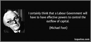 certainly think that a Labour Government will have to have effective ...